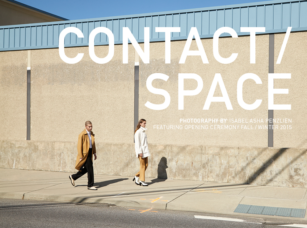 Contact/Space - Featuring Opening Ceremony Fall/Winter 2015 - Photography by Isabel Asha Penzlien