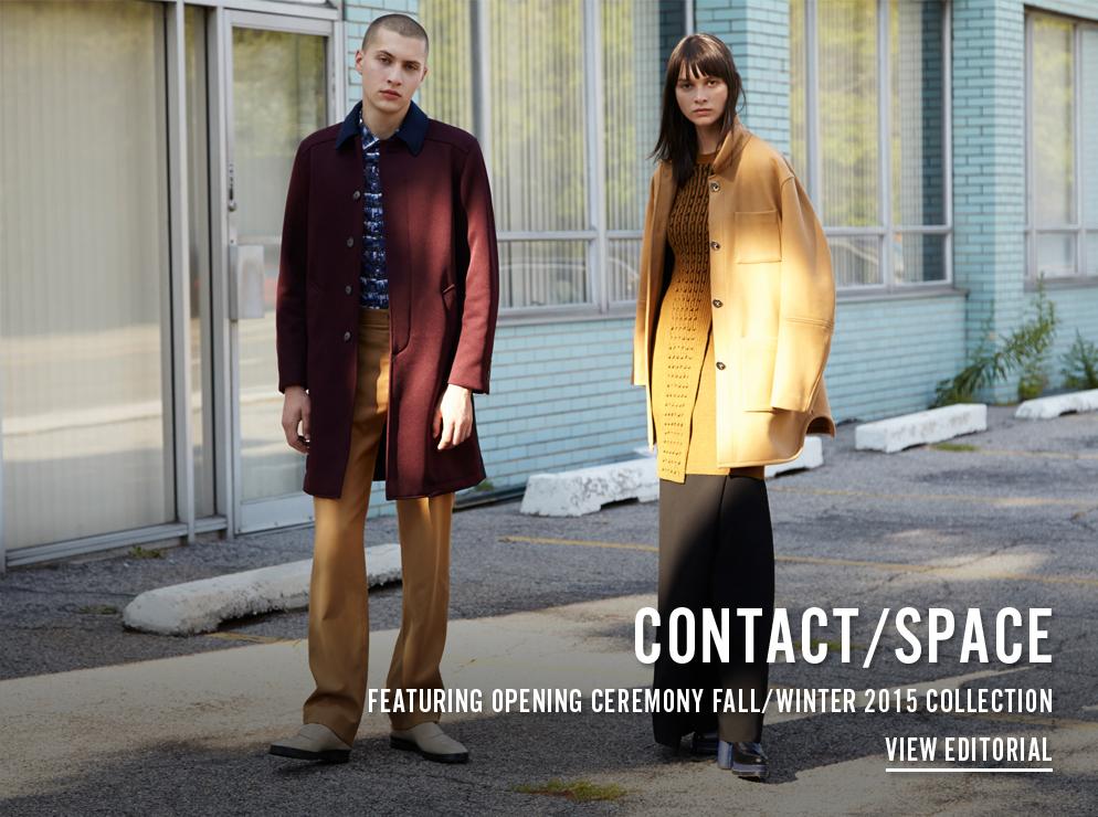 Contact / Space - Featuring Opening Ceremony Fall / Winter 2015 Collection  - View Editorial