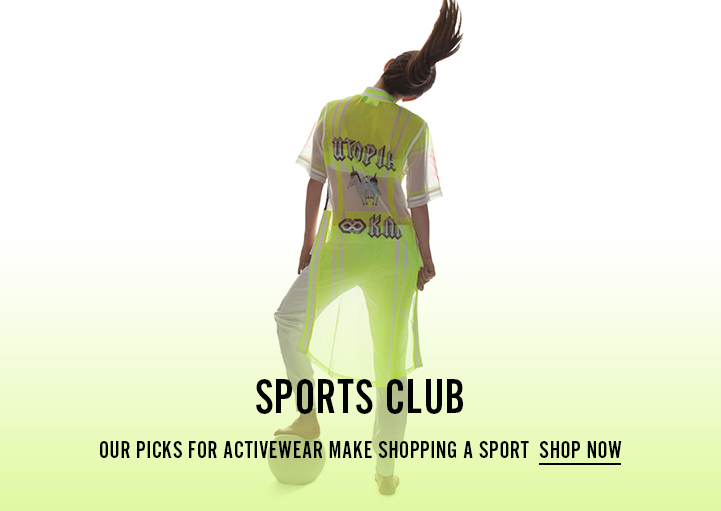 Sports Cllub - Our picks for activewear make shopping a sport - Shop now