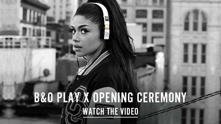 B&O PLAY x Opening Ceremony - Watch the Video