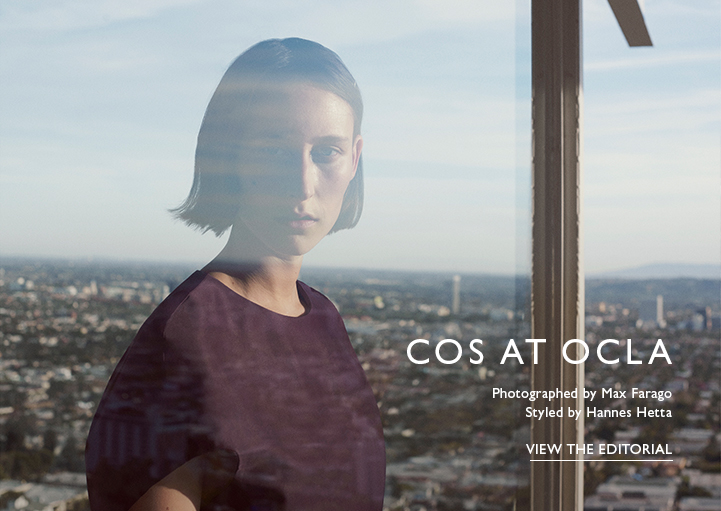 COS AT OCLA - Photographed by Max Farago, Styled by Hannes Hetta - View the Editorial