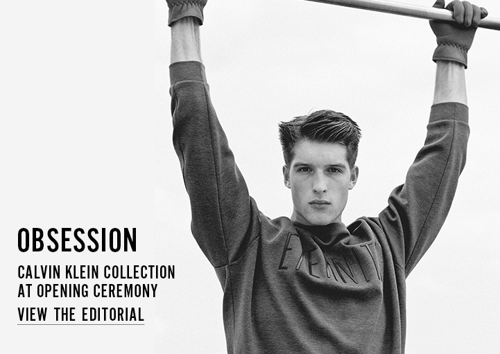 OBSESSION - CALVIN KLEIN COLLECTION AT OPENING CEREMONY - VIEW THE EDITORIAL