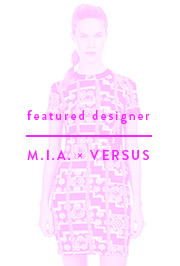 Featured Designer - M.I.A. x Versus Versace
