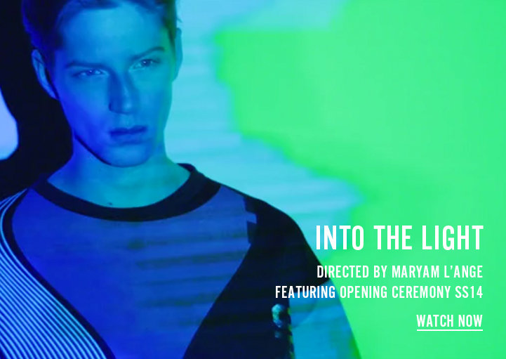 Into the Light - Directed by Maryam L'Ange featuring Opening Ceremony SS14 - Watch Now