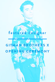 Gitman Brothers x Opening Ceremony