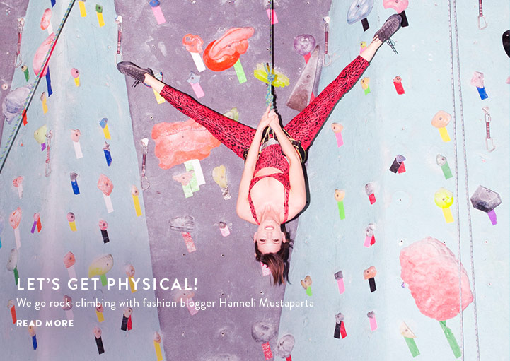 Let's Get Physical! We go rock-climbing with fashion blogger Hanneli Mustaparta. Read More